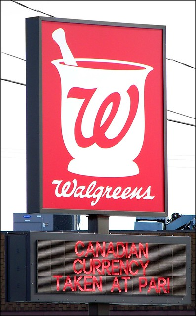 Walgreens - Canadian currency taken at par!