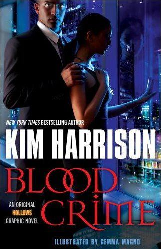 October 30th 2012 by Random House Publishing Group               Blood Crime (Graphic Novel) by Kim Harrison, Gemma Magno (Illustrations)