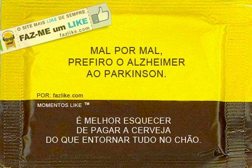 Mal por mal, prefiro Alzheimer ao Parkinson