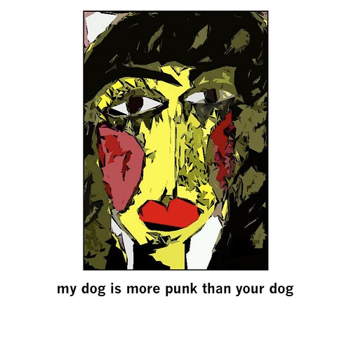 my dog is more punk than your dog by Digital Aardvarks