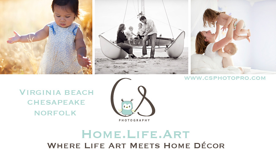 C.S. Photography, Inc. | Photographer | Virginia Beach | Norfolk | Chesapeake | Family | Child & Children | Newborn | Photography | Family Photographer | Life Art Decor | Portraits as Art | Hampton Roads