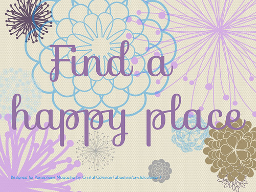 """A text graphic with flower illustrations and the words: """"Find a happy place"""""""