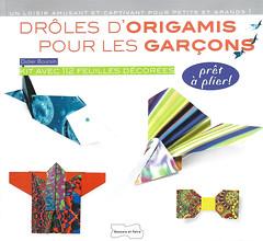 Origami création - Didier Boursin - Drôles d'origamis pour les garçons