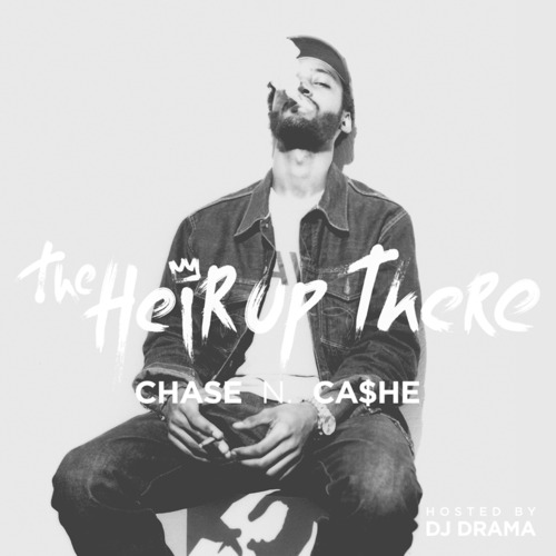 Chase-N.-Cashe-The-Heir-Up-There-Hosted-by-DJ-Drama