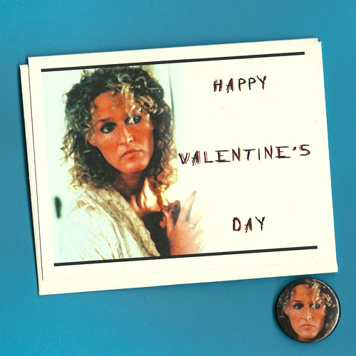Glenn Close from Fatal Attraction on a card that says Happy Valentines Day