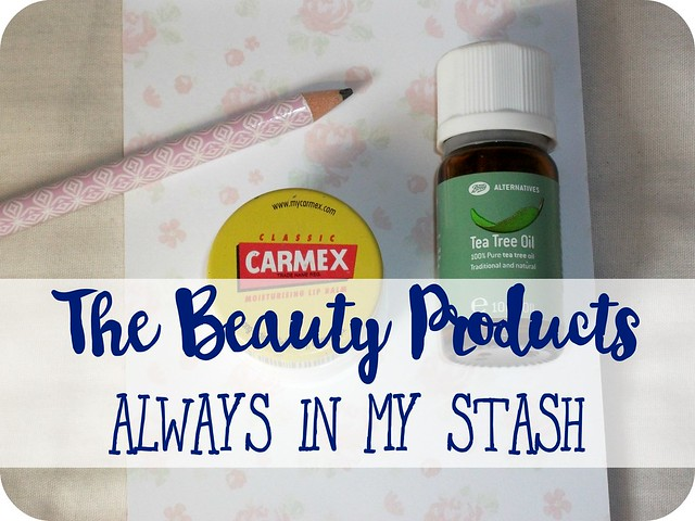 The Beauty Products Always In My Stash - Beauty Essentials