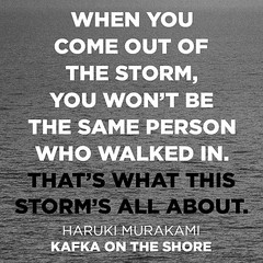 When you come out of the storm, you won