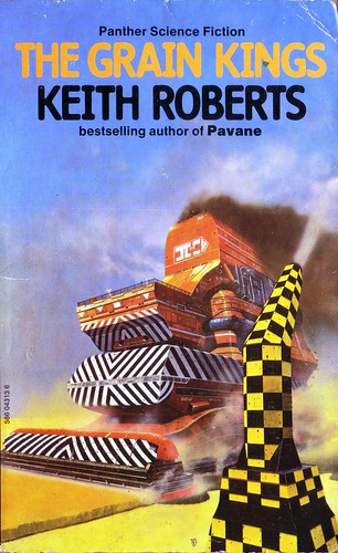 The Grain Kings by Keith Roberts. 1976 Panther. Cover artist Chris Foss