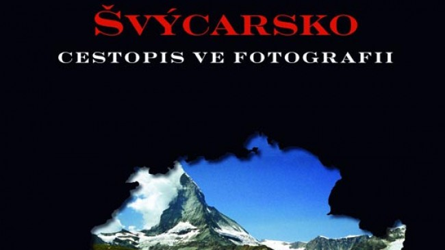 Švýcarsko – cestopis ve fotografii
