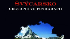 Švajčiarsko – cestopis vo fotografii