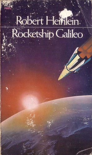 Rocketship Galileo by Robert Heinlein. NEL 1971. Cover art unknown. ISBN 0450006956