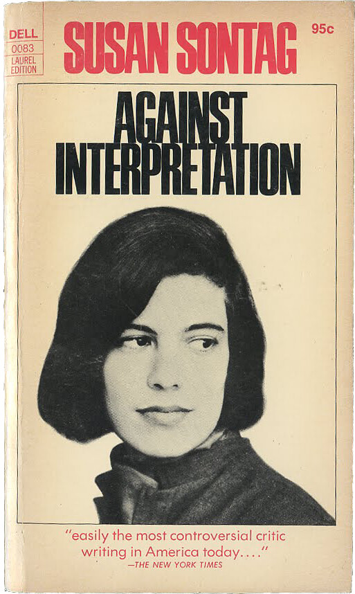 against interpretation and other essays by susan sontag The novelist's early essays provide the quintessential commentary on against interpretation by susan sontag against interpretation and notes on camp.