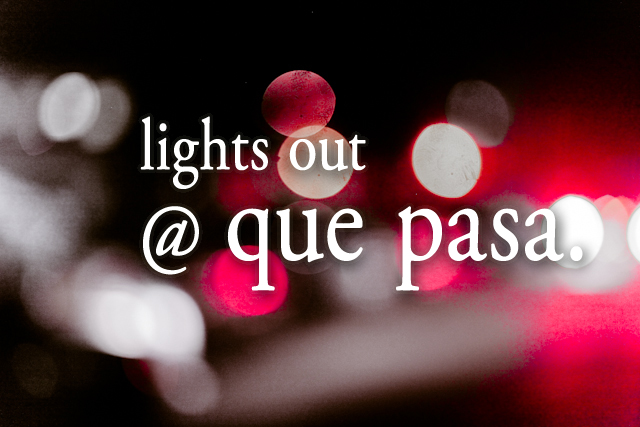 lights out at que pasa (4)