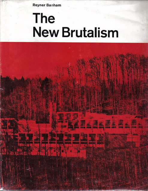 The New Brutalism - Reyner Banham, 1966
