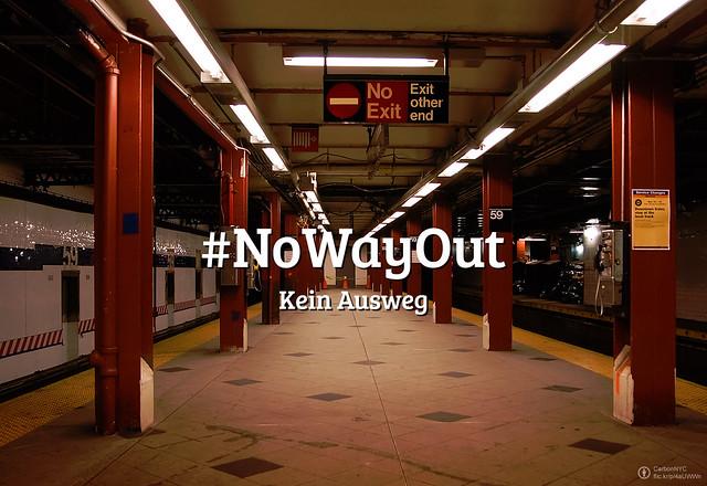 FlickrFriday 65: Kein Ausweg (NoWayOut)