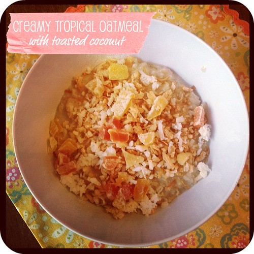 Creamy Tropical Oatmeal w/ Toasted Coconut