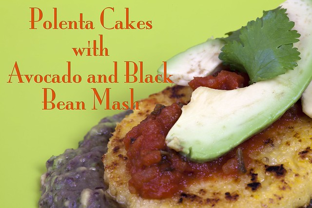 Polenta Cakes with Black Bean and Avocado Mash