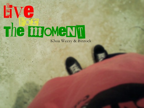 Live For The Moment - ft. Binrock