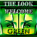 welcome Green look