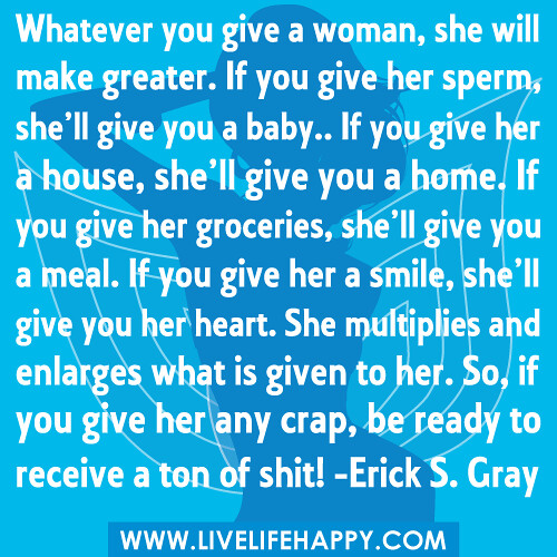 "When A Woman Says Whatever Quotes: ""Whatever You Give A Woman, She Will Make Greater. If You"