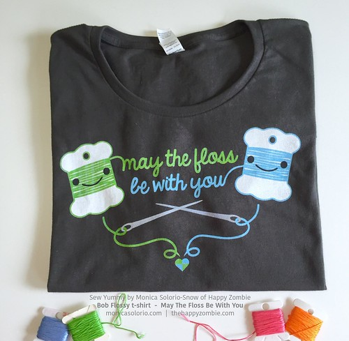May The Floss Be With You t-shirts featuring Sew Yummy's Bob Flossy by MonicaSolorio.com / thehappyzombie.com