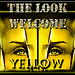 welcome yellow THE LOOK