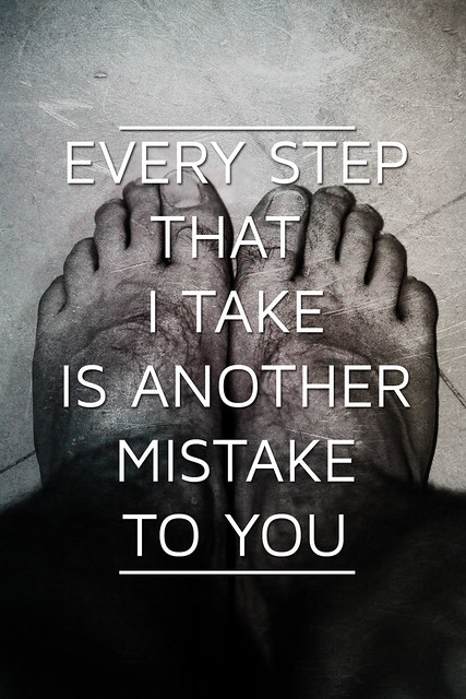 Every step that i take is another mistake to you flickr for Window palla design