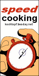 Blog-Event LXXV - Speed-Cooking (Einsendeschluss 15. M�rz 2012)