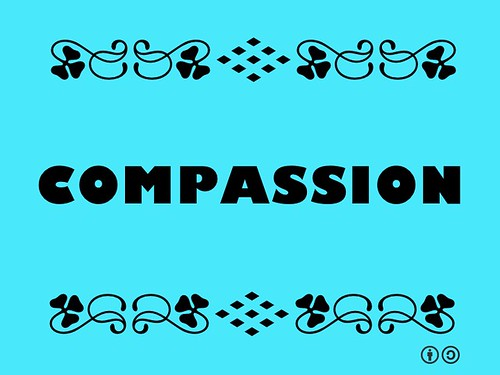Buzzword Bingo: Compassion = Virtue in which empathy and sympathy are regarded as part of love itself