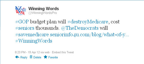Sample Tweet—GOP budget plan will destroy medicare, cost seniors thousands. The Democrats will save medicare.