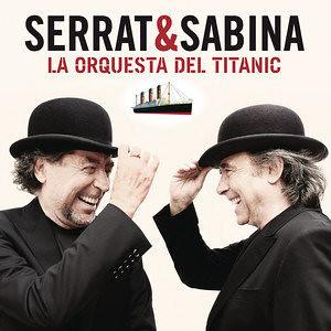 Serrat y Sabina La Orquesta Del Titanic (2012)(DF)