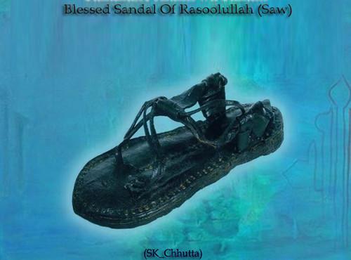 Blessed Sandal OF Rasool Allah (SAW)