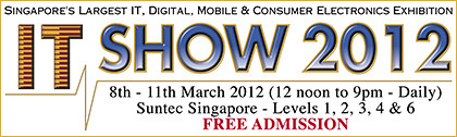 IT Show 2012 at Suntec Singapore from 8 - 11 March.