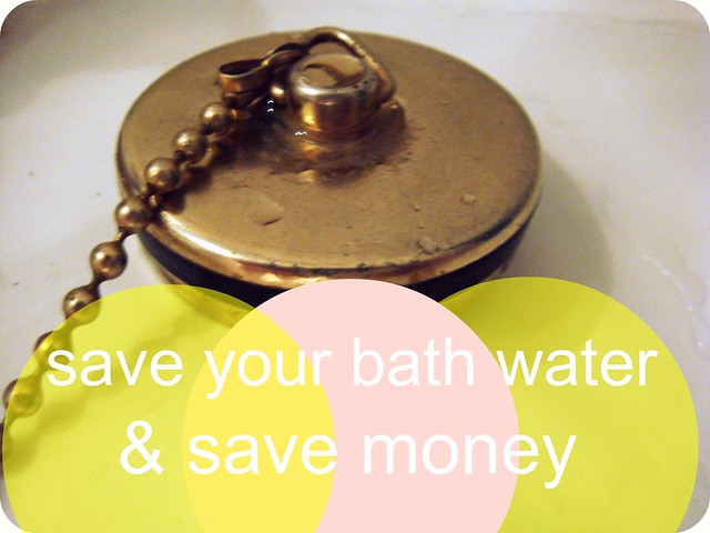 save your bath water & save money