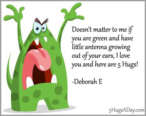 Doesn't Matter To Me If You Are Green… via @5hugsaday | 5HugsADay.com