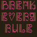 Break Every Rule Type by Jonny_Wan