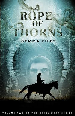 A Rope of Thorns, by Gemma Files