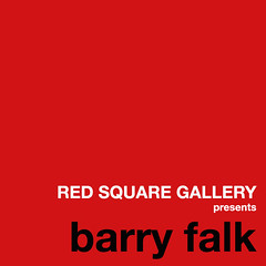 RED SQUARE GALLERY presents barry falk