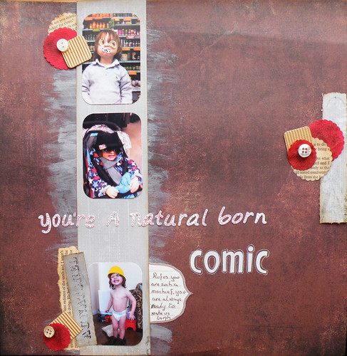 You're a natural born comic
