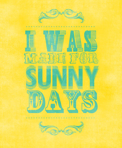 I was made for sunny days by ///maryharvey