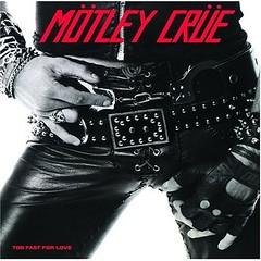 MotleyCrue-TooFastForLove