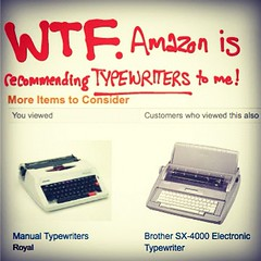 WTF. Amazon is recommending TYPEWRITERS to me
