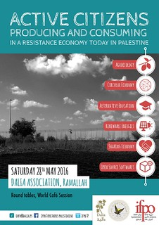 Round Tables : Active Citizens, producing and Consuming in a Resistance Economy today in Palestine (Ramallah, 28th May 2016)