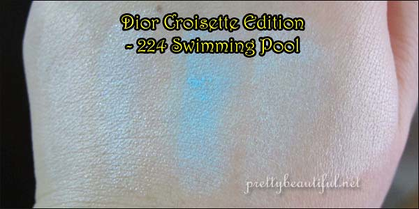 Dior Croisette Edition - Swimming Pool 224 Swatch