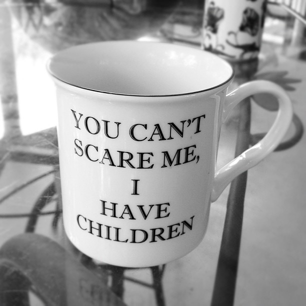 You can't scare me...  ;)
