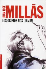 Juan José Millás, Los objetos nos llaman