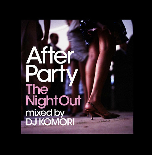 After Party The Night Out mixed by DJ KOMORI Photographer Edward Olive