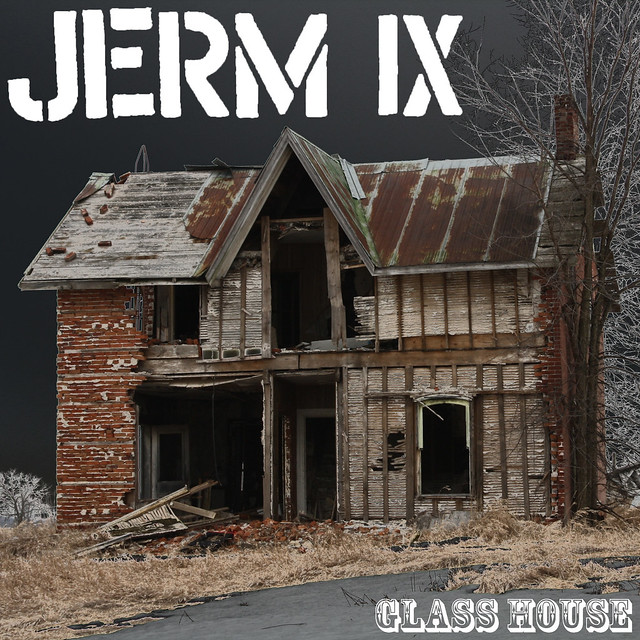 jerm IX - Glass House (Single now available on itunes)