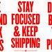 Stay Focused and Keep Shipping