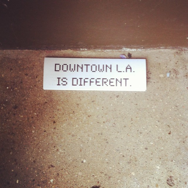 Downtown LA is different....